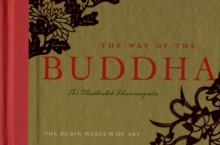 The Way of the Buddha : The Illustrated Dhammapada, Hardback
