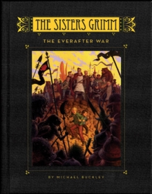 The Sisters Grimm : The Everafter War Bk. 7, Hardback
