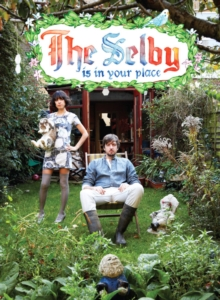 The Selby is in Your Place, Hardback
