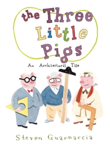 The Three Little Pigs : An Architectural Tale, Hardback Book