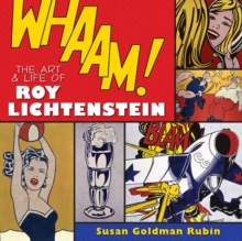 Whaam! : The Art and Life of Roy Lichtenstein, Hardback Book