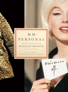 MM--personal: From the Private Archive of Marilyn Monroe, Hardback Book