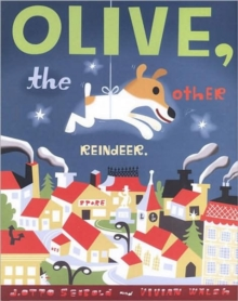 Olive, the Other Reindeer, Hardback