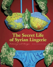 Secret Life of Syrian Lingerie : Intimacy and Design, Paperback Book