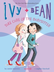 Ivy and Bean Take Care of the Babysitter, Paperback