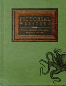 Pictorial Webster's : A Visual Dictionary of Curiosities, Hardback