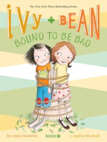 Ivy and Bean Bound to be Bad, Paperback
