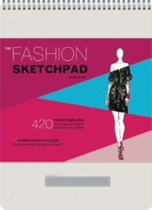Fashion Sketchpad : 400 Figure Templates for Designing Clothes and Building Your Portfolio, Other book format