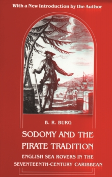 Sodomy and the Pirate Tradition : English Sea Rovers in the Seventeenth-century Caribbean, Paperback