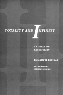 Totality and Infinity : An Essay on Exteriority, Paperback