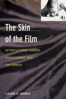 The Skin of the Film : Intercultural Cinema, Embodiment, and the Senses, Paperback