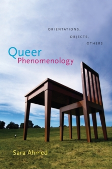 Queer Phenomenology : Orientations, Objects, Others, Paperback Book