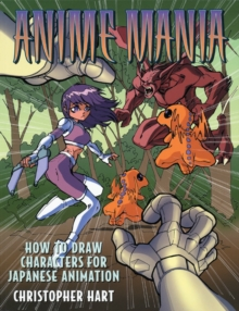 Anime Mania : How to Draw Characters for Japanese Animation, Paperback