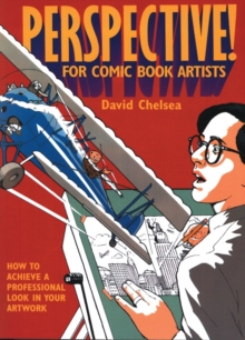 Perspective! for Comic Book Artists : How to Achieve a Professional Look in Your Artwork, Paperback