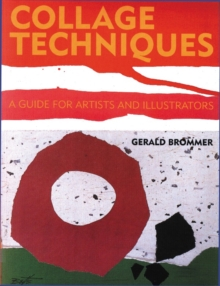Collage Techniques : A Guide for Artists and Illustrators, Paperback