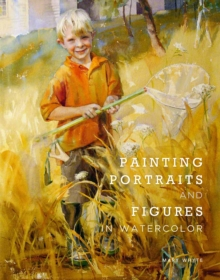 Painting Portraits and Figures in Watercolor, Paperback
