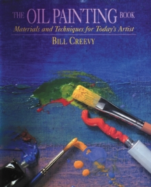 The Oil Painting Book : Materials and Techniques for Today's Artist, Paperback