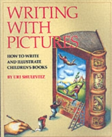 Writing with Pictures : How to Write and Illustrate Children's Books, Paperback