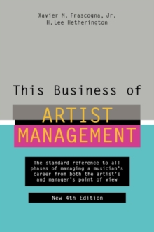 This Business of Artist Management, Hardback