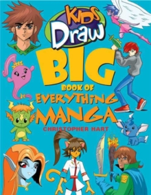 Kids Draw Big Book of Everything Manga, Paperback Book