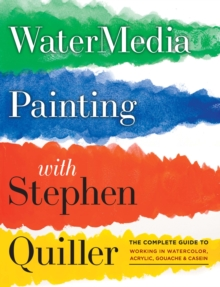 Watermedia Painting : The Complete Guide to Working in Watercolor, Acrylics, Gouache and Casein, Paperback Book