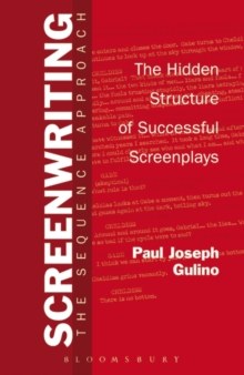 Screenwriting : The Sequence Approach, Paperback