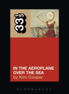 Neutral Milk Hotel, In the Aeroplane Over the Sea, Paperback