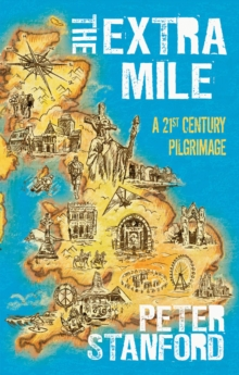 The Extra Mile : A 21st Century Pilgrimage, Hardback Book