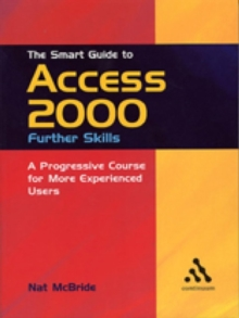 The Smart Guide to Access 2000: Further Skills, Paperback Book