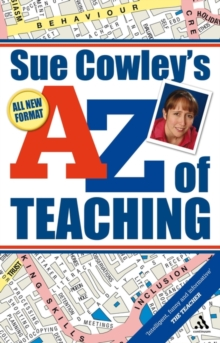 Sue Cowley's A - Z of Teaching, Paperback