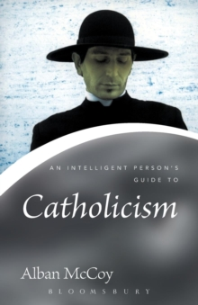 An Intelligent Person's Guide to Catholicism, Paperback Book