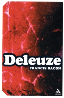 Francis Bacon : The Logic of Sensation, Paperback