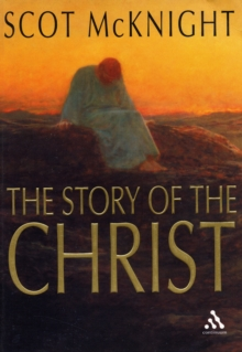 The Story of the Christ : The Life and Teachings of a Spiritual Master, Paperback