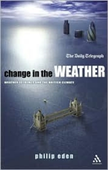 Change in the Weather : Weather Extremes and the British Climate, Paperback