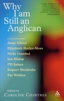 Why I am Still an Anglican : Essays and Conversations, Paperback Book