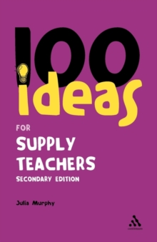 100 Ideas for Supply Teachers, Paperback Book