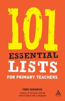 101 Essential Lists for Primary Teachers, Paperback