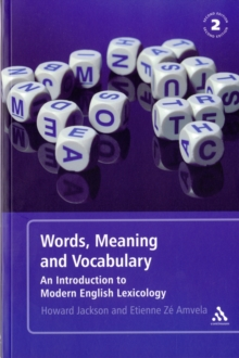Words, Meaning and Vocabulary : An Introduction to Modern English Lexicology, Paperback