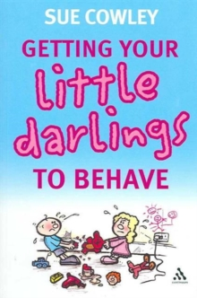 Getting Your Little Darlings to Behave, Paperback Book