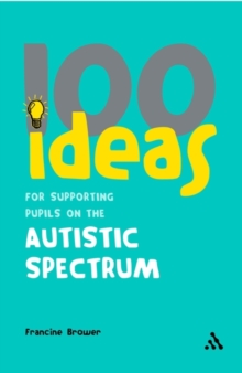 100 Ideas for Supporting Pupils on the Autistic Spectrum, Paperback
