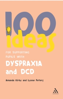 100 Ideas for Supporting Pupils with Dyspraxia and DCD, Paperback