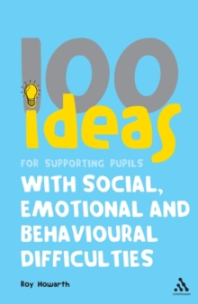 100 Ideas for Supporting Pupils with Social, Emotional and Behavioural Difficulties, Paperback