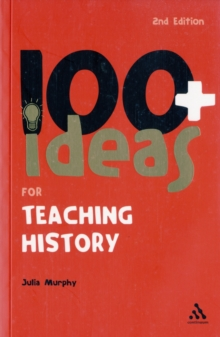 100+ Ideas for Teaching History, Paperback Book