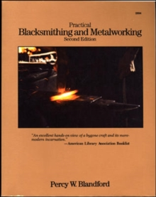 Practical Blacksmithing and Metalworking, Paperback Book