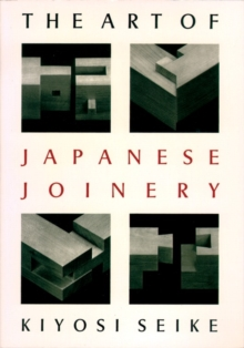 The Art of Japanese Joinery, Paperback