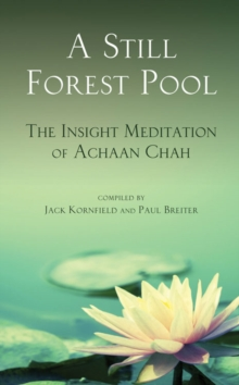 A Still Forest Pool : The Insight Meditation of Achaan Chah, Paperback