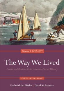 The Way We Lived : Essays and Documents in American Social History 1492-1877 Volume I, Paperback