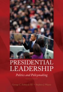 Presidential Leadership : Politics and Policy Making, Paperback