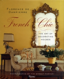 French Chic : The Art of Decorating Houses, Hardback