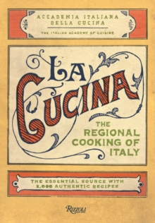 La Cucina : The Traditional Home Cooking of Italy, Hardback